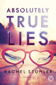 Review + Excerpt   Absolutely True Lies by Rachel Stuhler