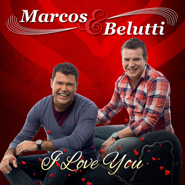Marcos e Belutti - I Love You - Mp3