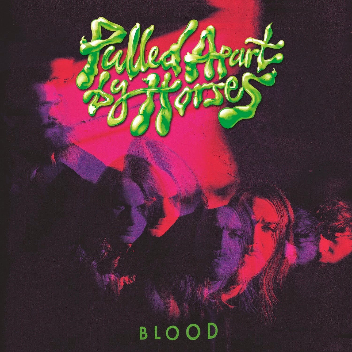 Pulled Apart By Horses give BLOOD