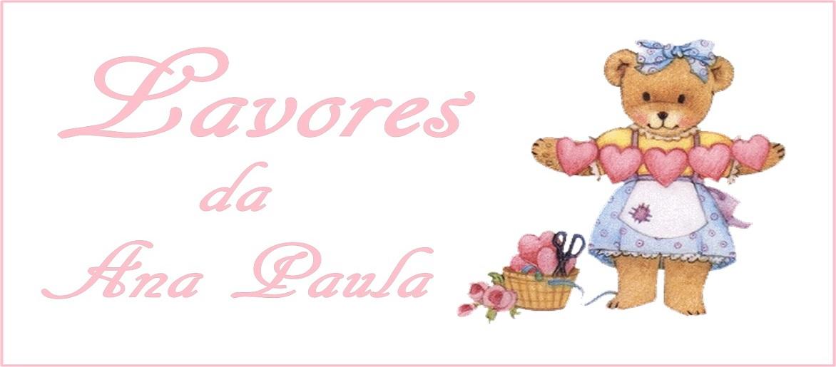 Lavores da Ana Paula