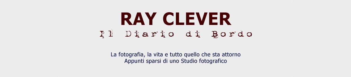 RAY CLEVER <br> Il Diario di Bordo