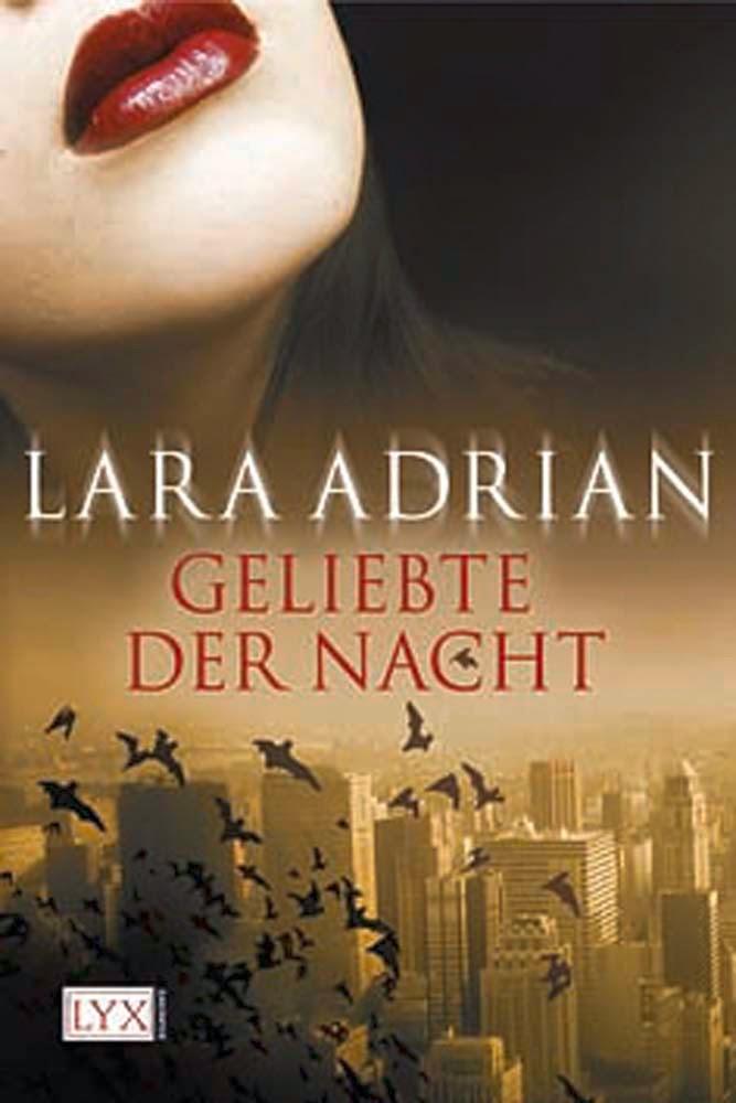 http://www.amazon.de/Geliebte-Nacht-Lara-Adrian/dp/380258130X/ref=sr_1_1?ie=UTF8&s=books&qid=1264360722&sr=8-1-catcorr