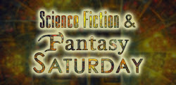 Science Fiction & Fantasy Saturday