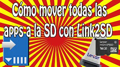 Cómo usar la aplicación Link2SD para mover todas las aplicaciones a la tarjeta SD