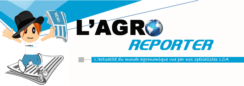 L'Agro reporter expertise agronomique LCA Celesta-lab