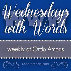 http://www.ordo-amoris.com/2014/02/wednesday-with-words-week-31.html