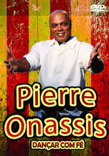 """Pierre Onasis lança DVD """"Dançar com fé"""""""