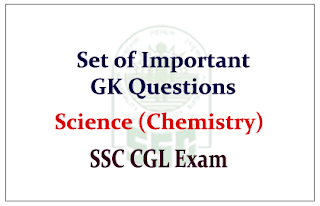 Set of GK Questions from Science (Chemistry) for SSC CGL