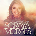 Confiram o Single do CD Céu na Terra - Soraya Moraes, Exclusivo!