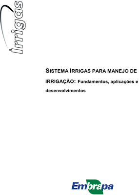 PUBLICAÇÃO: SISTEMA IRRIGAS PARA MANEJO DE IRRIGAÇÃO: Fundamentos, aplicações e desenvolvimentos