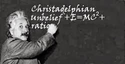 Christadelphian Unbelief explained