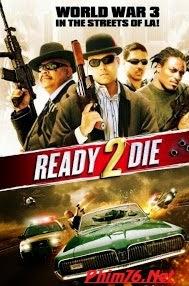 Sẵn Sàng Để Chết - Ready 2 Die