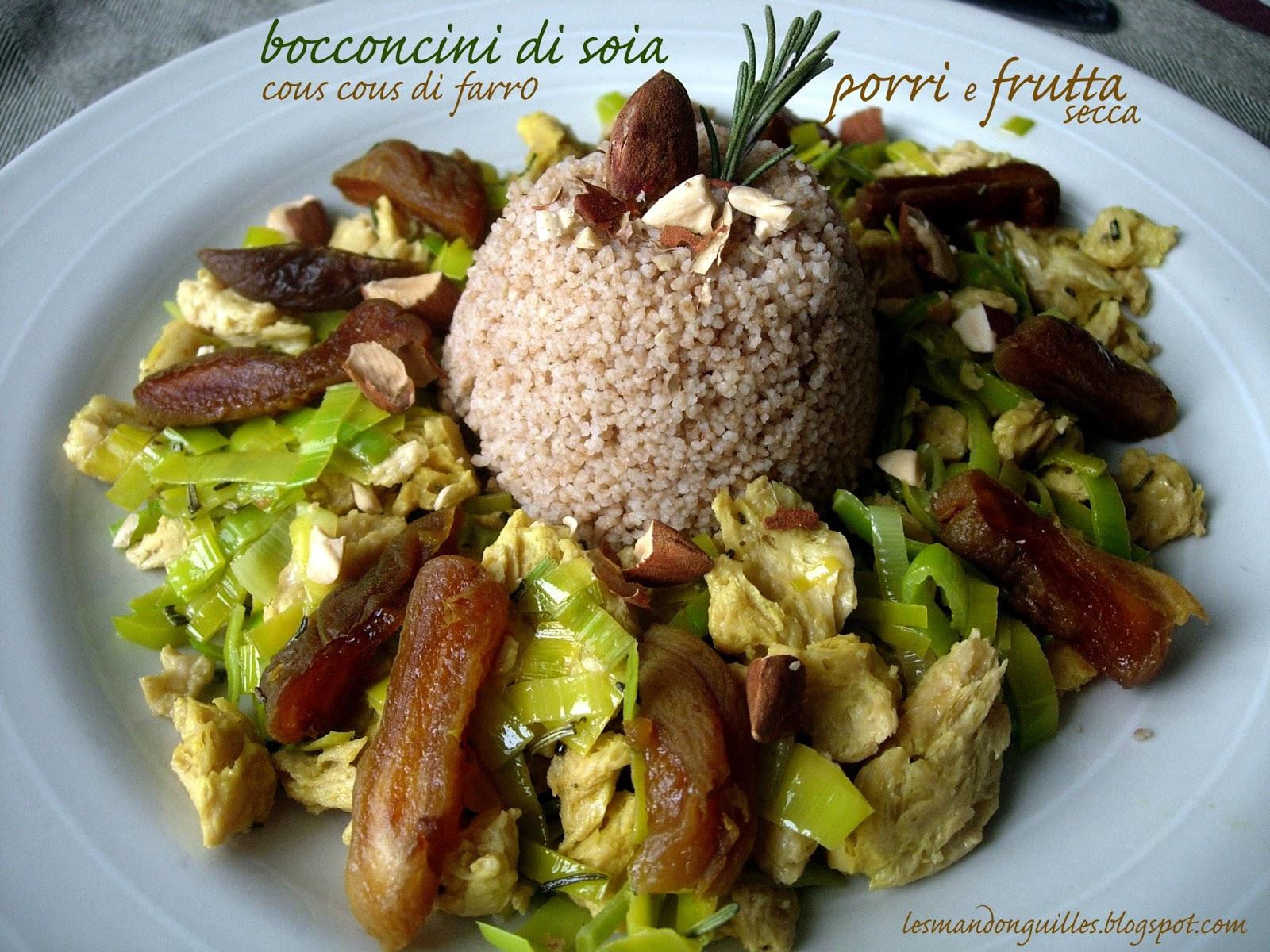 bocconcini di soia e cous cous di farro con porri e frutta secca al rosmarino