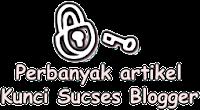 Perbanyak artikel adalah kunci sucses blogger