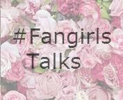 SECCIÓN: #FangirlsTalks