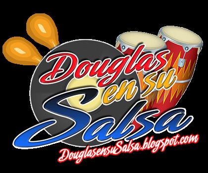 Douglas En Su Salsa