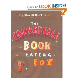 Oliver Jeffers The Incredible BOok Eating Boy