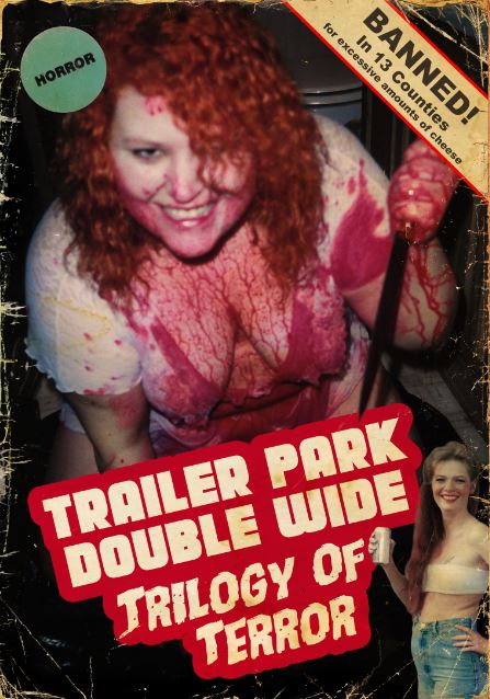 Trailer Park Double Wide Trilogy Of Terror DVD Available Now!!!