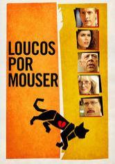 Loucos Por Mouser – Dublado (2014)