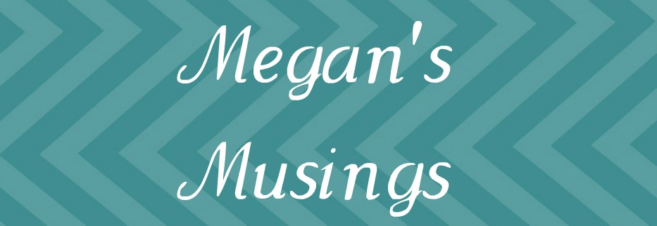 Megan's Musings