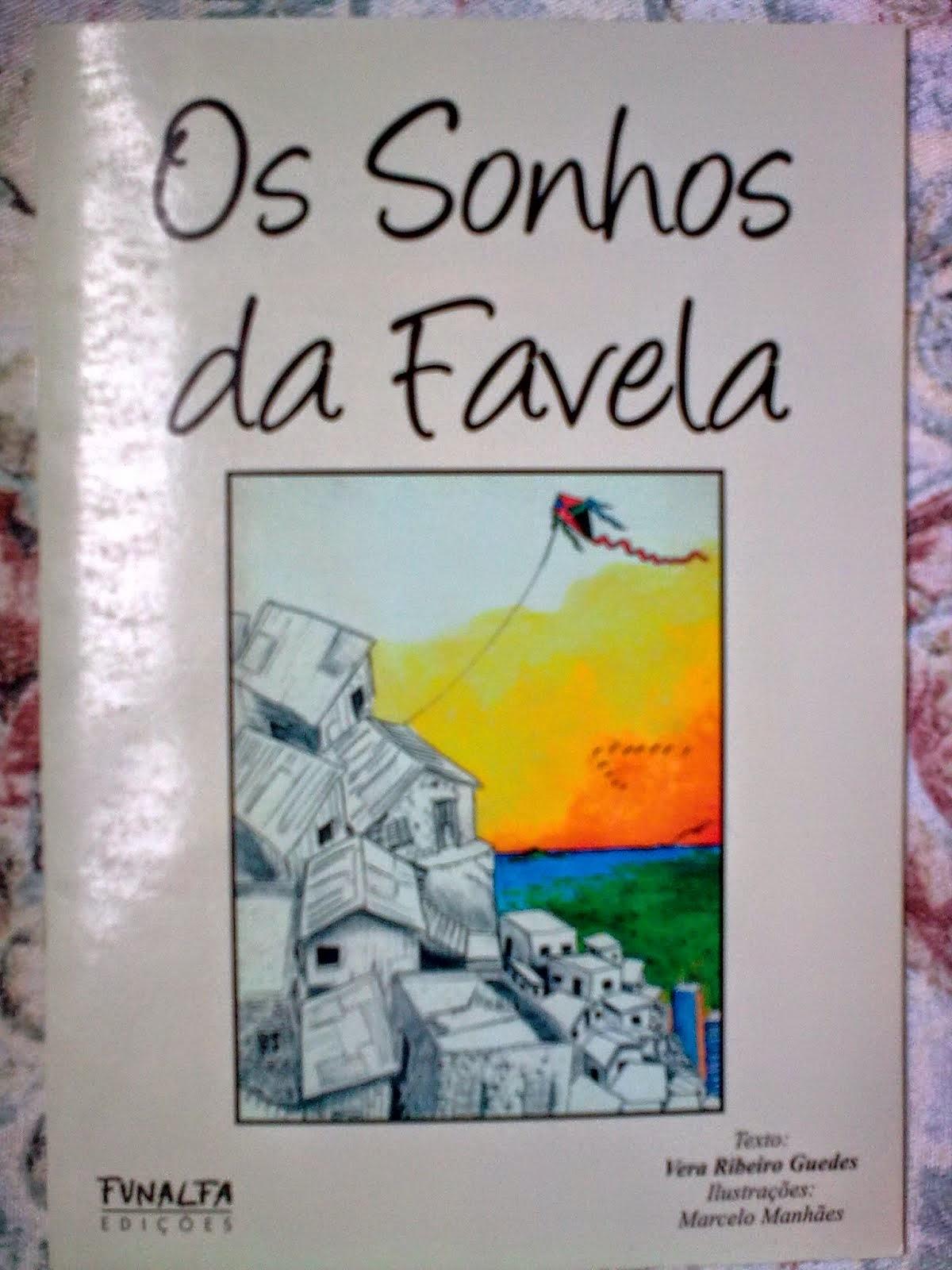 OS SONHOS DA FAVELA