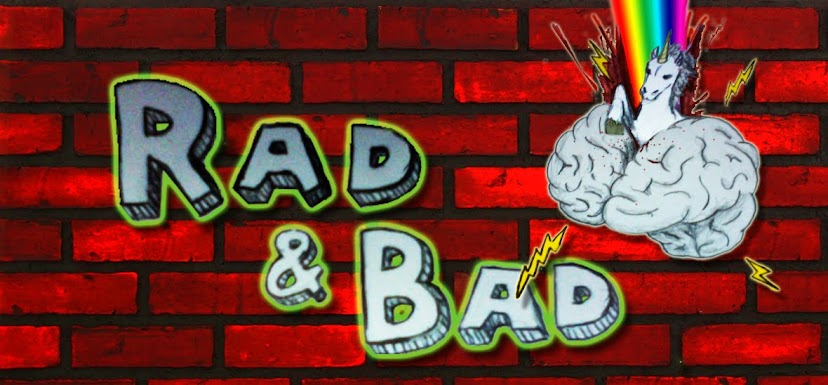 Rad & Bad