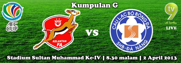 Keputusan Kelantan vs SHB Da Nang FC 2 April 2013