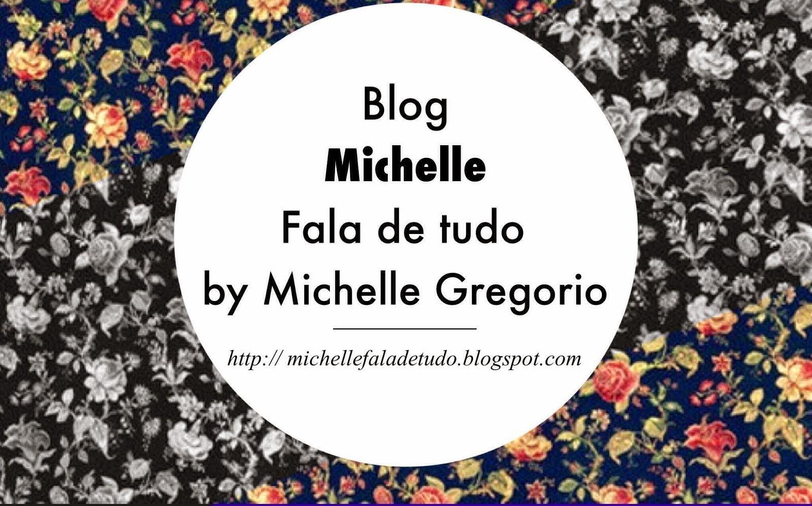 Michelle Fala de Tudo