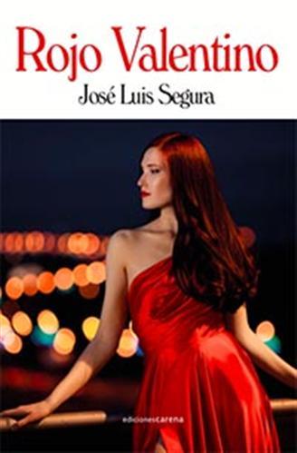 http://www.edicionescarena.com/ecomm/libro/rojo-valentino-jose-luis-segura-relatos-narrativa.aspx