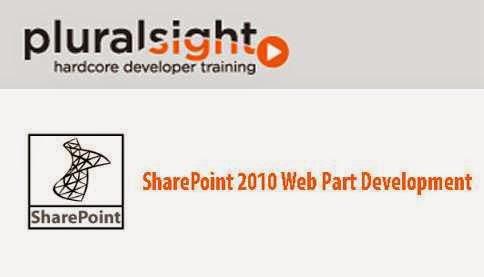 PluralSight – SharePoint 2010 Web Part Development