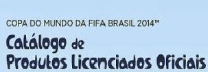 www.catalogodeprodutosoficiais.com.br comprar produtos Copa do Mundo 2014