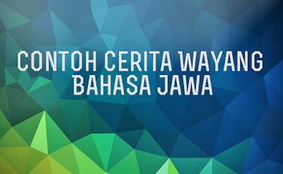 Contoh Cerita Wayang Bahasa Jawa