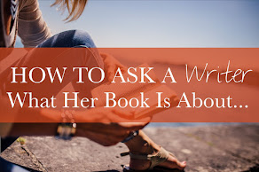 HOW TO ASK A WRITER WHAT HER BOOK IS ABOUT