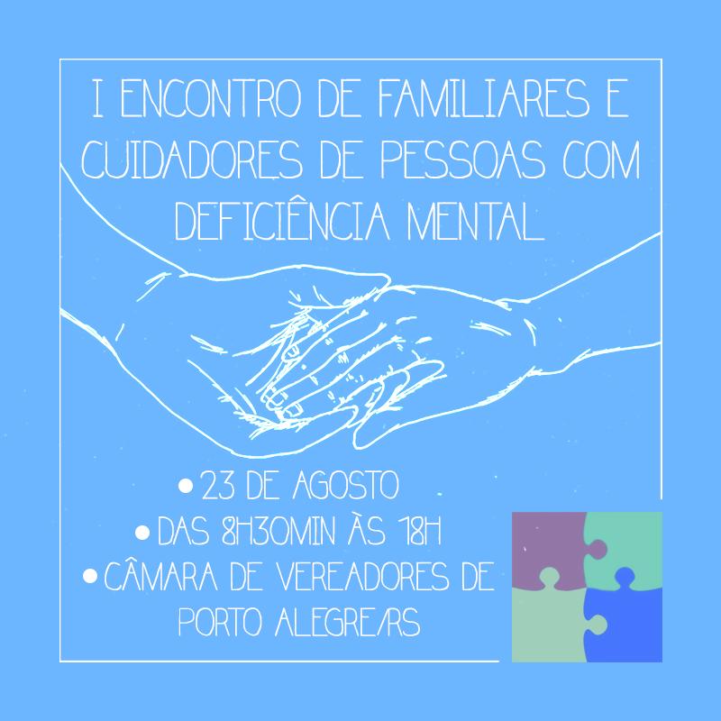 I Encontro de Familiares e Cuidadores de Pessoas com Deficiência Mental