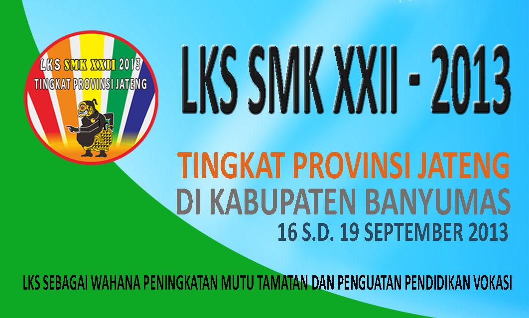 Info Seputar Lks Smk Jateng 2013 Lks Smk Xxii Provinsi Jawa Tengah 2013