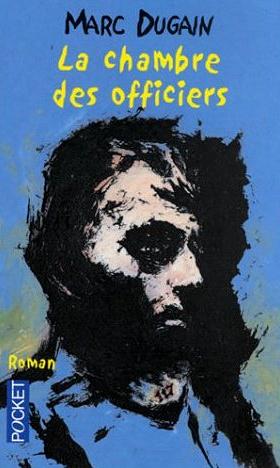 Roman Francais  La Chambre Des Officiers De Marc Dugain  Livreapart