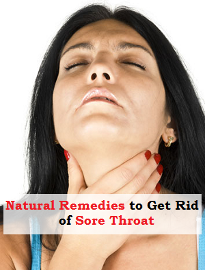 Natural Remedies to Get Rid of a Sore Throat