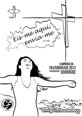 cartaz da campanha da fraternidade 2013 para colorir