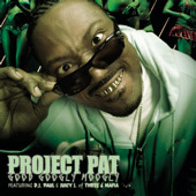 Project_Pat_Ft_Juicy_J_and_DJ_Paul-Good_Googly_Moogly-Promo_CDS-2006-WiS_INT