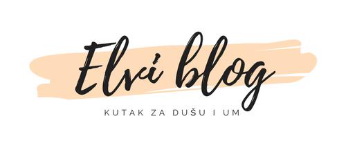 Elvi blog - Kutak za dušu i um