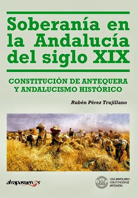 Soberanía en la Andalucía del siglo XIX. Constitución de Antequera y andalucismo histórico