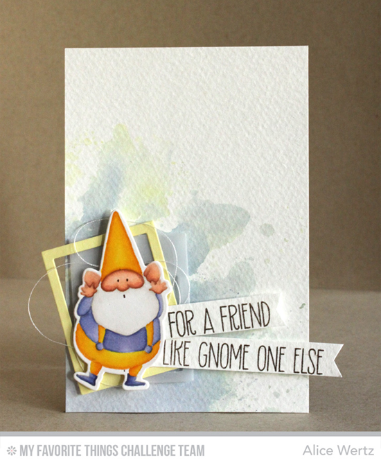 Gnome One Else Card from Alice Wertz featuring the You Gnome Me stamp set and Die-namics
