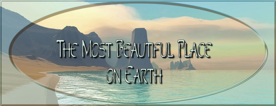 The Most Beautiful Place on Earth