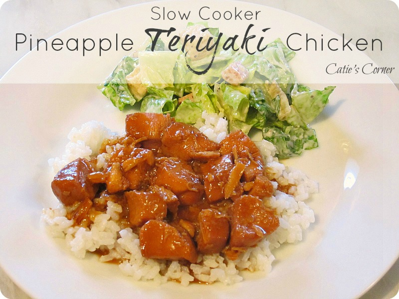 Catie's Corner: Slow Cooker Pineapple Teriyaki Chicken
