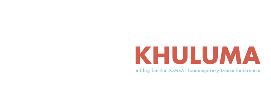 JOMBA! KHULUMA - the blog for the JOMBA! CONTEMPORARY DANCE EXPERIENCE