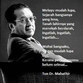 Melayu Mudah Lupa : Itu dulu Tun, sekarang ingat dah.....