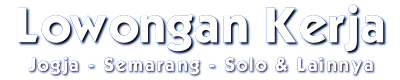 Lowongan Kerja di Semarang 2012