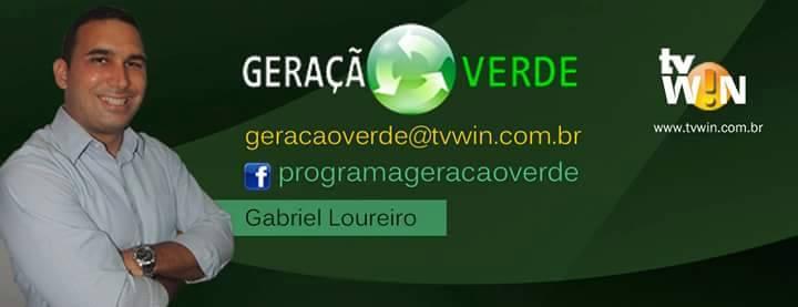 Geração Verde, Gabriel Loureiro, TV WIN