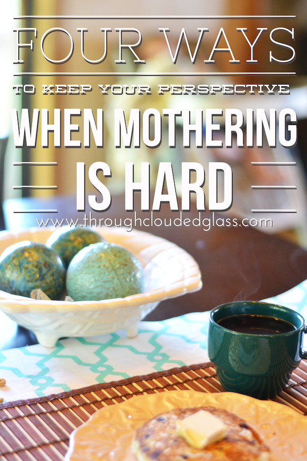 "'When I pray and ask His forgiveness for my own misbehaviors, I feel the same message being whispered back to me as God says ""I love you even when...""'   Four Ways To Keep Your Perspective When Mothering Is Hard 