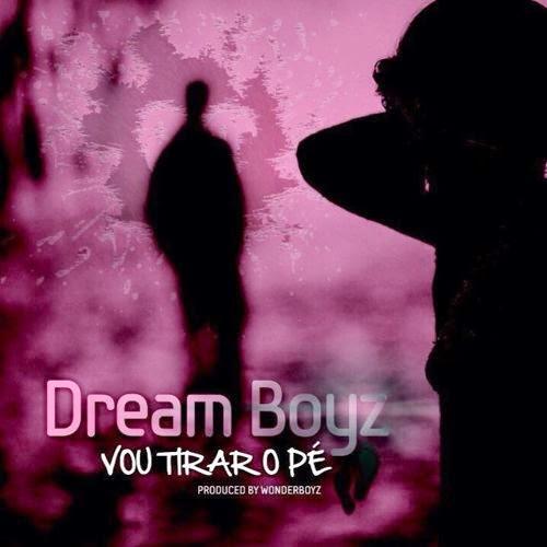 Dream Boyz - Vou Tirar o Pé,Dream Boyz - Vou Tirar o Pé,Dream Boyz - Vou Tirar o Pé,Dream Boyz - Vou Tirar o Pé,Dream Boyz - Vou Tirar o Pé,